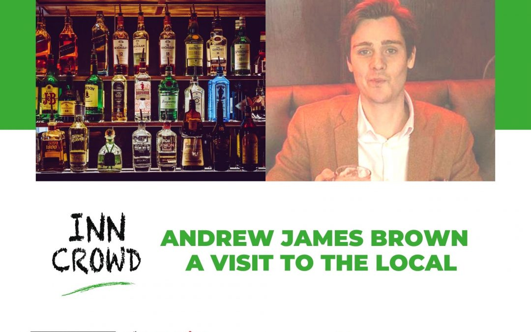 Andrew James Brown: A Visit To The Local